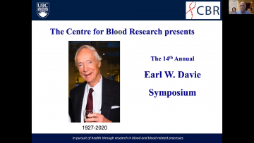 """A Zoom screen a slide that reads """"The Centre for Blood Research presents the 14th Annual Earl W. Davie Symposium"""", in addition to CBR and UBC logos and a photo of Earl; Dr. Ed Conway is speaking in a corner of the screen"""